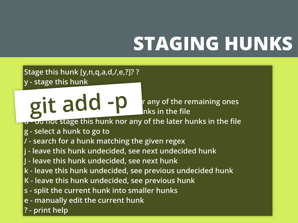 STAGING HUNKS Stage this hunk [y,n,q,a,d,/,e,?]...