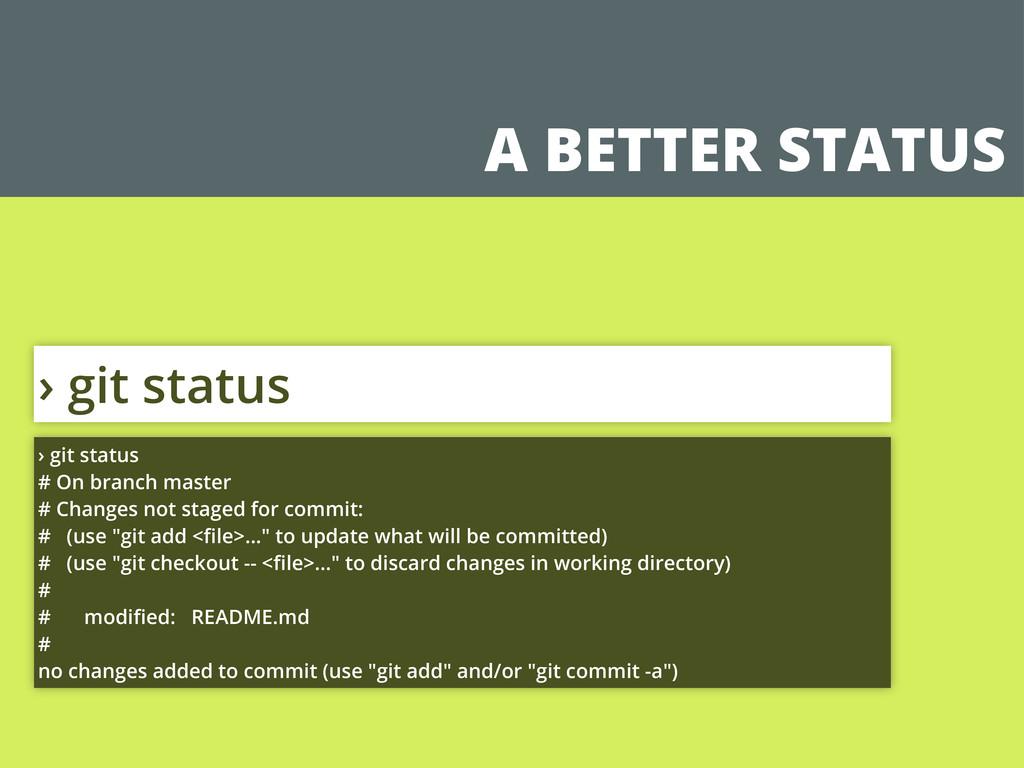 A BETTER STATUS › git status › git status # On ...