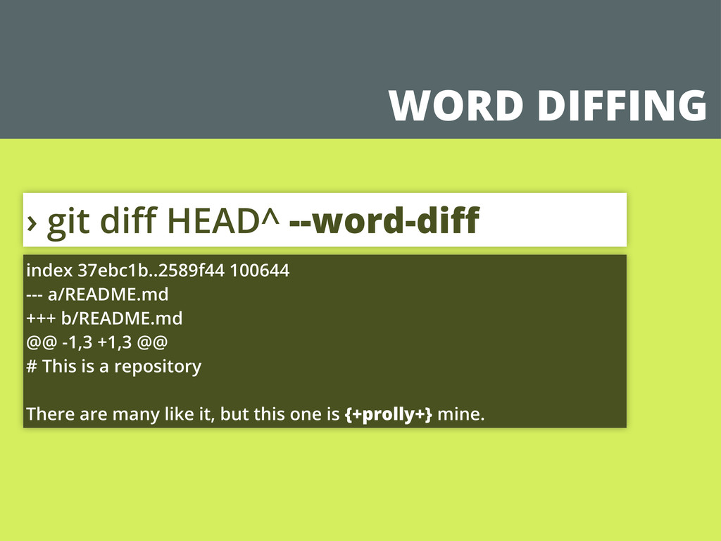 WORD DIFFING › git diff HEAD^ --word-diff index 3...