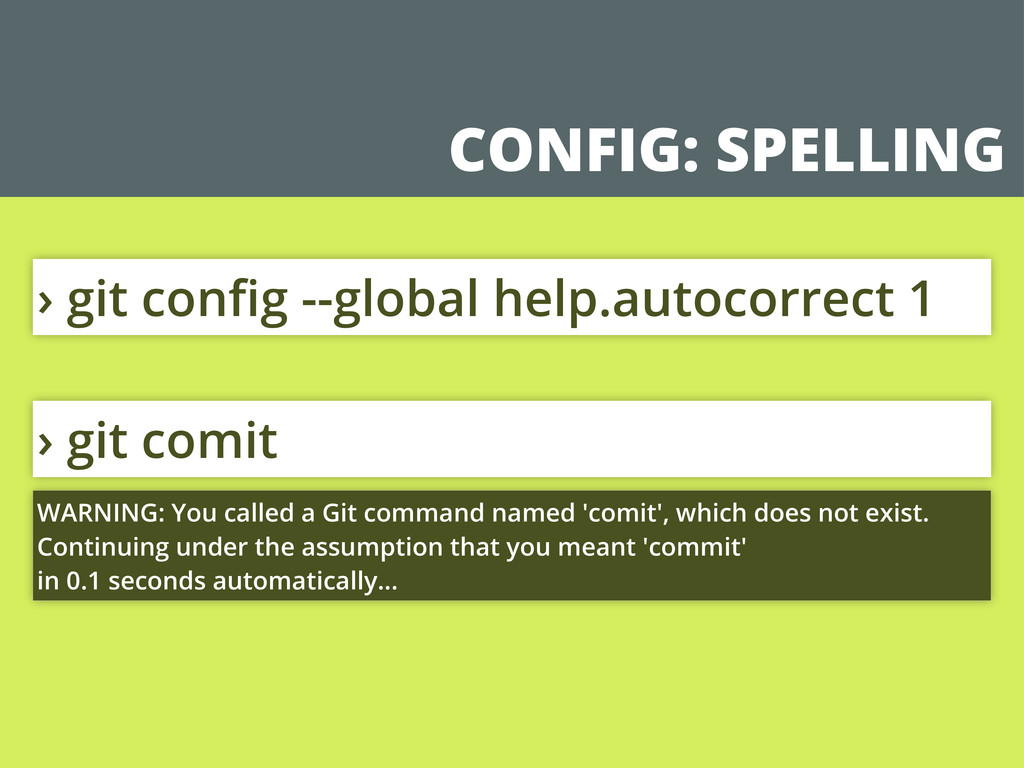 CONFIG: SPELLING › git comit WARNING: You calle...