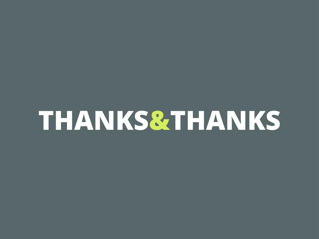 THANKS&THANKS