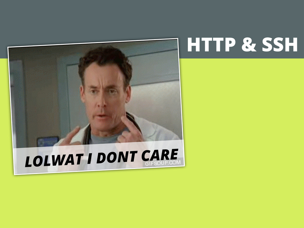 HTTP & SSH LOLWAT I DONT CARE