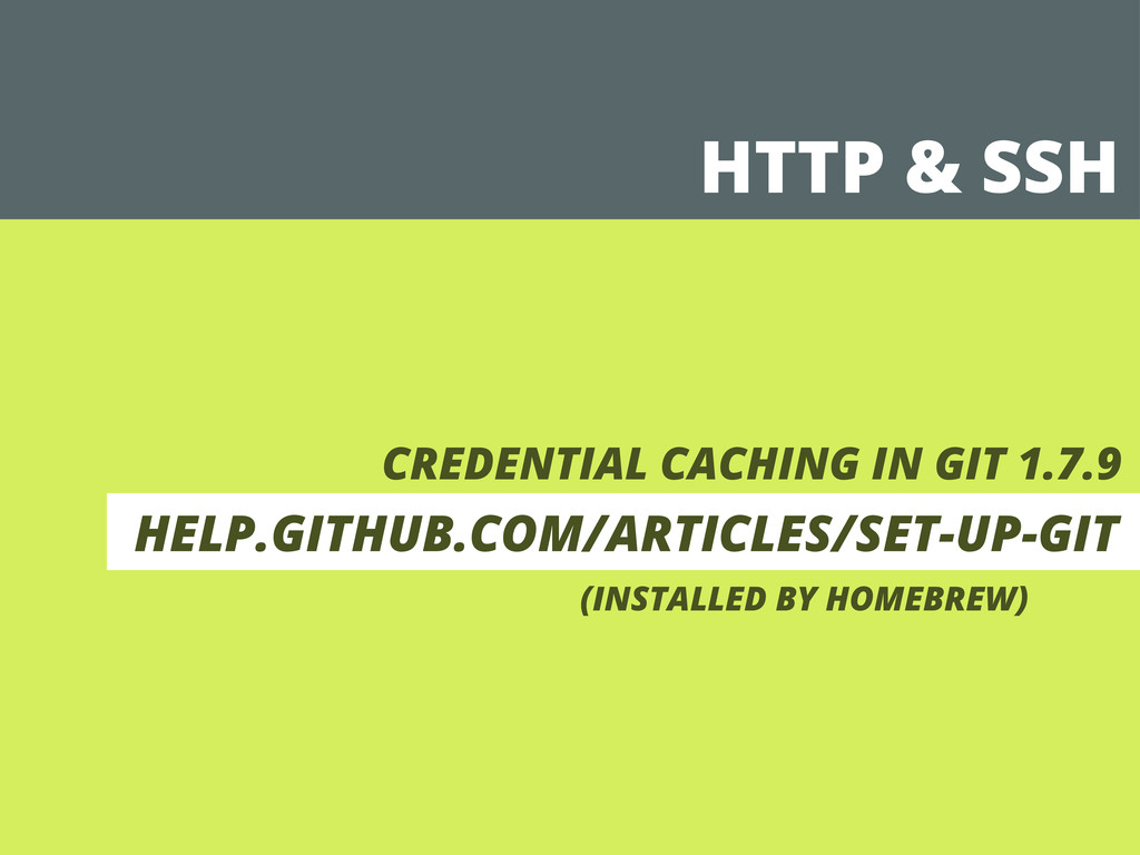 HTTP & SSH CREDENTIAL CACHING IN GIT 1.7.9 HELP...