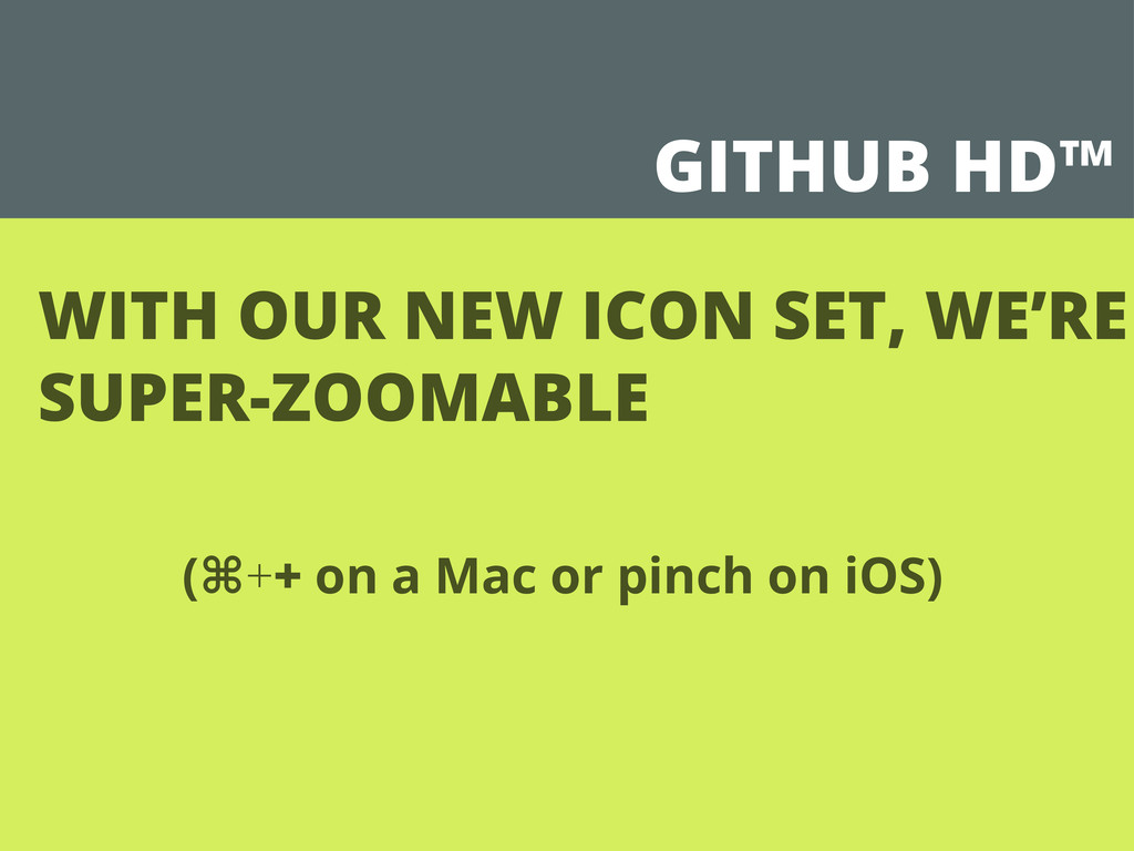 GITHUB HD™ WITH OUR NEW ICON SET, WE'RE SUPER-Z...