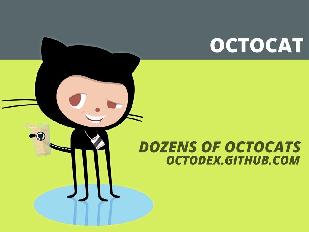 OCTOCAT DOZENS OF OCTOCATS OCTODEX.GITHUB.COM