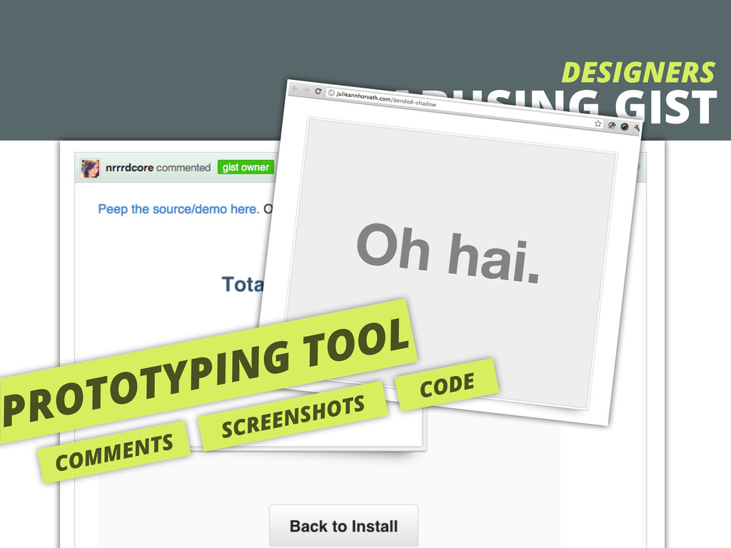 ABUSING GIST DESIGNERS PROTOTYPING TOOL COMMENT...