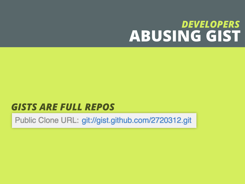 ABUSING GIST DEVELOPERS GISTS ARE FULL REPOS