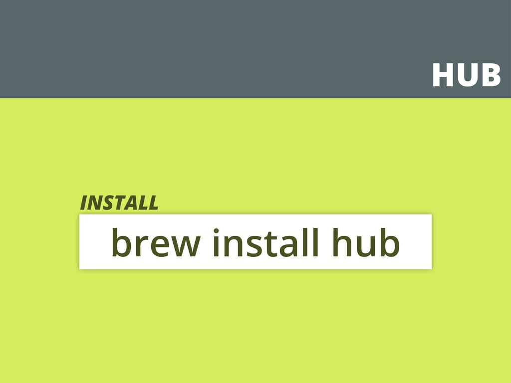 HUB brew install hub INSTALL