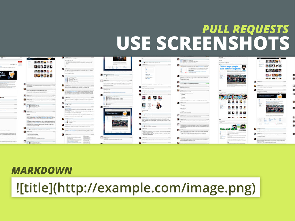 USE SCREENSHOTS PULL REQUESTS MARKDOWN ![title]...