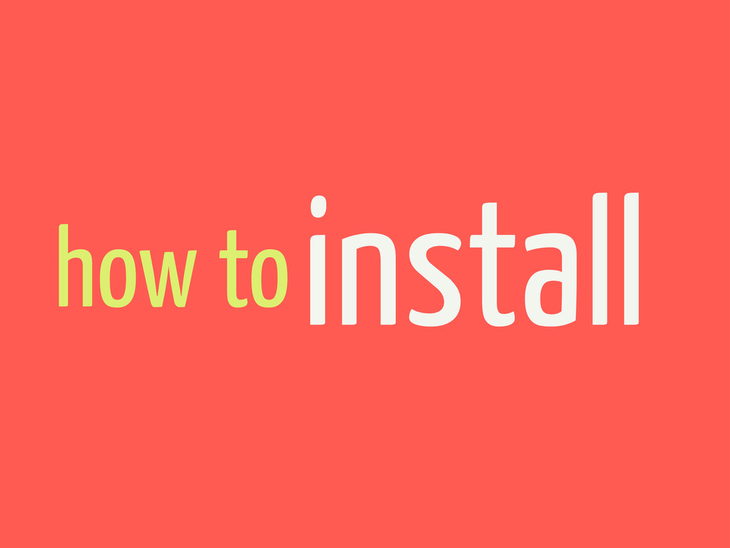 how toinstall