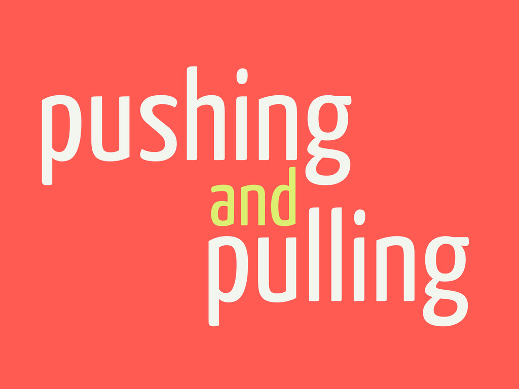 and pushing pulling