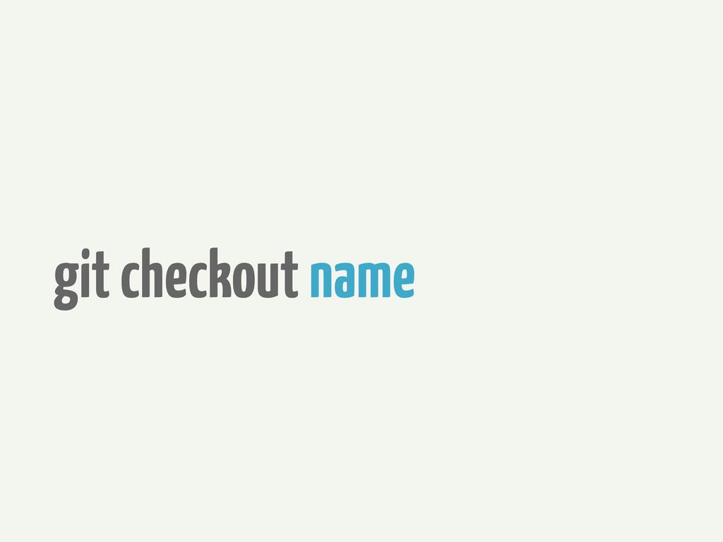 git checkout name