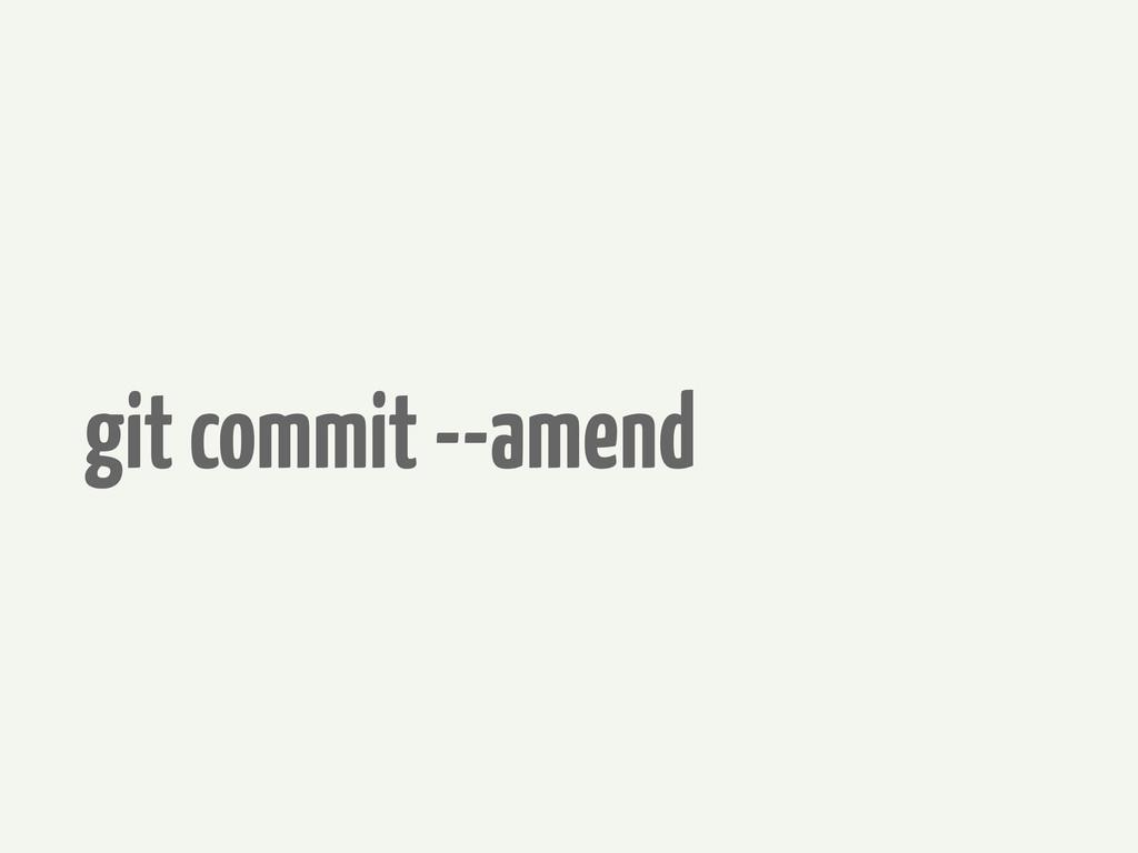 git commit --amend