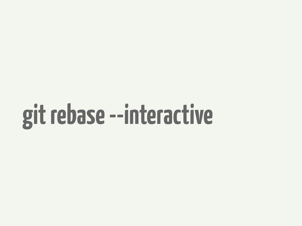 git rebase --interactive