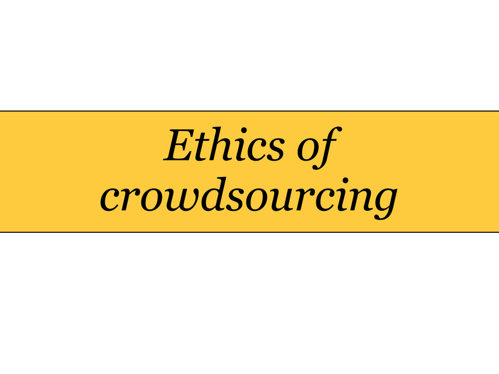 Ethics of crowdsourcing