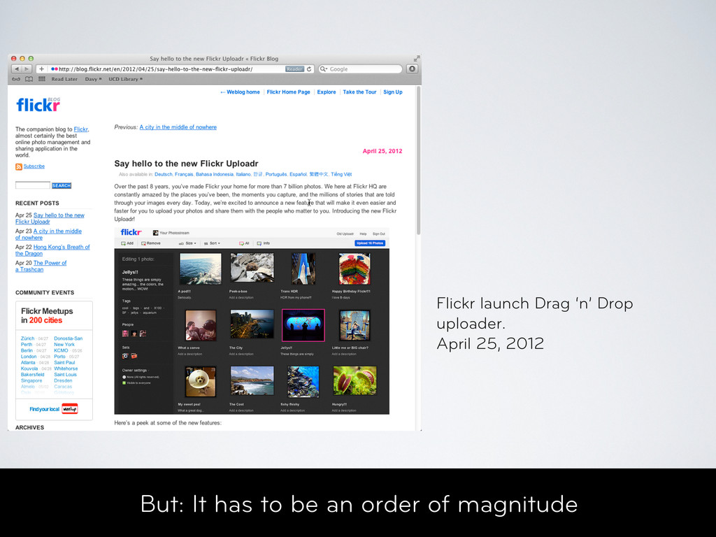 But: It has to be an order of magnitude Flickr ...