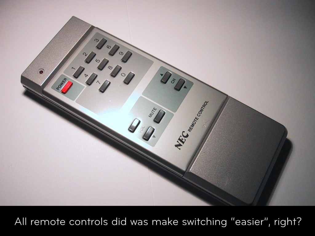 Welcome All remote controls did was make switch...