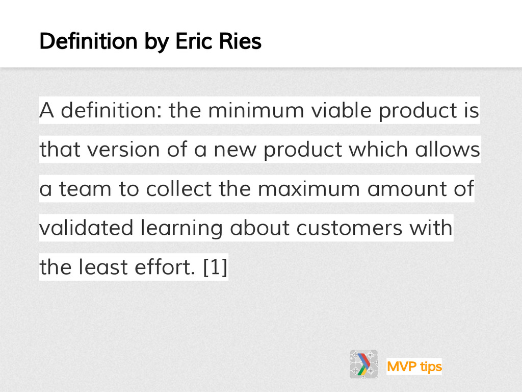 Definition by Eric Ries A definition: the minim...