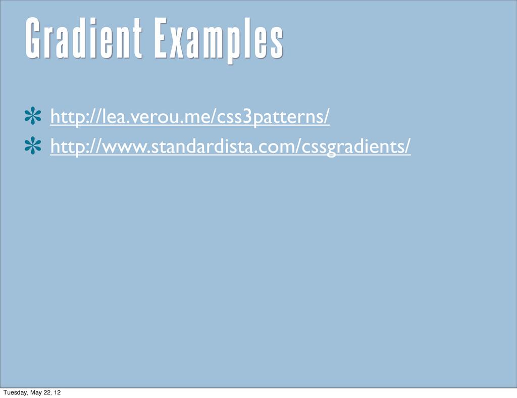 Gradient Examples http://lea.verou.me/css3patte...