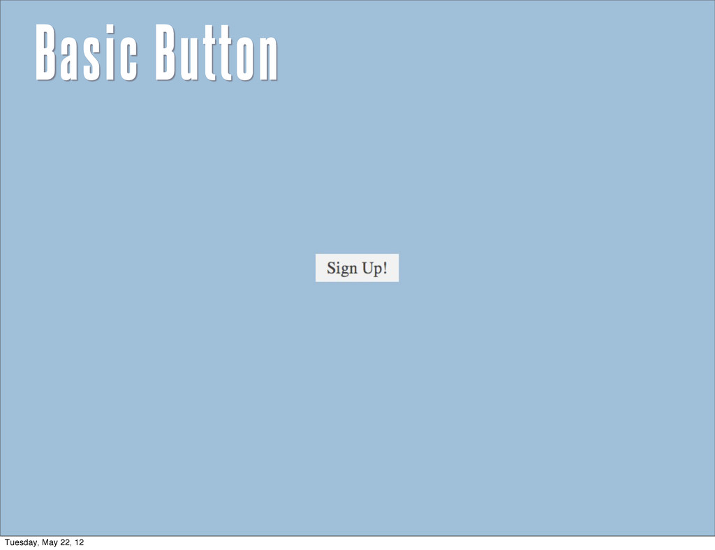 Basic Button Tuesday, May 22, 12