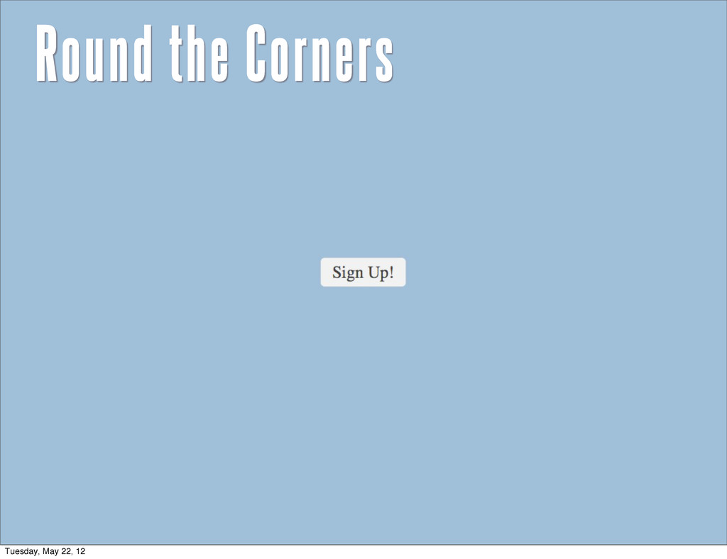 Round the Corners Tuesday, May 22, 12