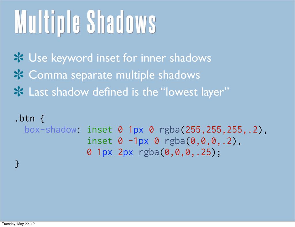 Multiple Shadows Use keyword inset for inner sh...