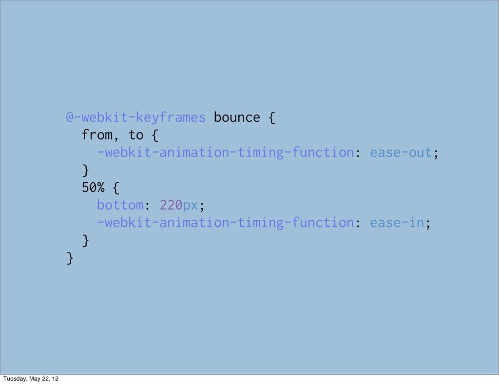 @-webkit-keyframes bounce { from, to { -webkit-...