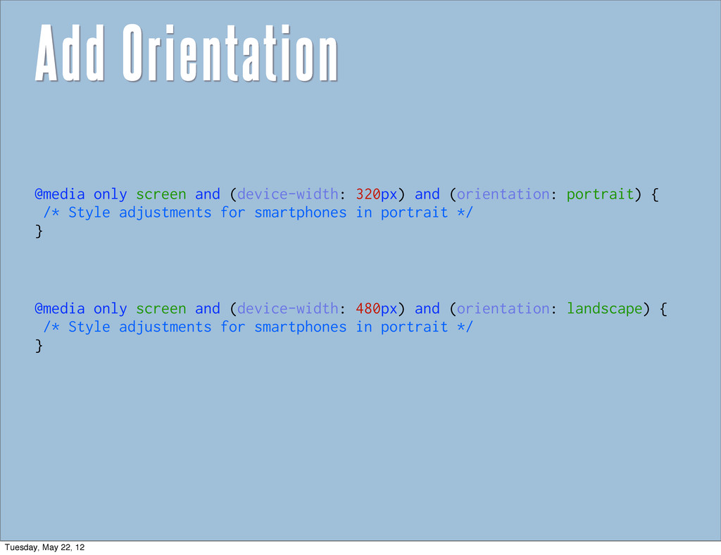 Add Orientation @media only screen and (device-...
