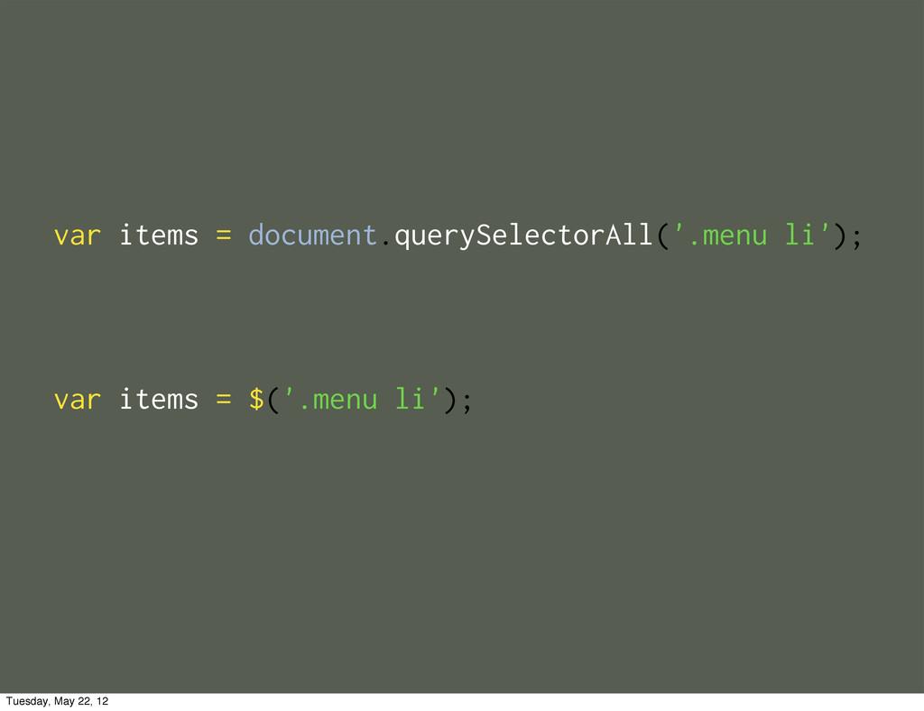 var items = document.querySelectorAll('.menu li...