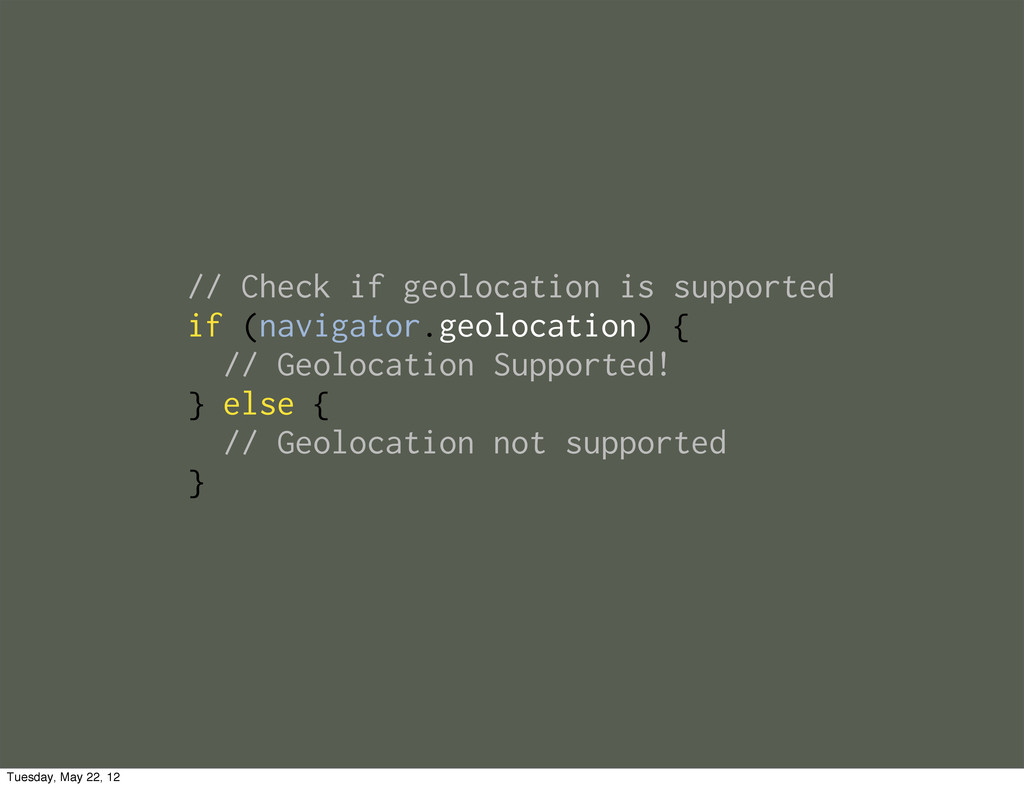 // Check if geolocation is supported if (naviga...