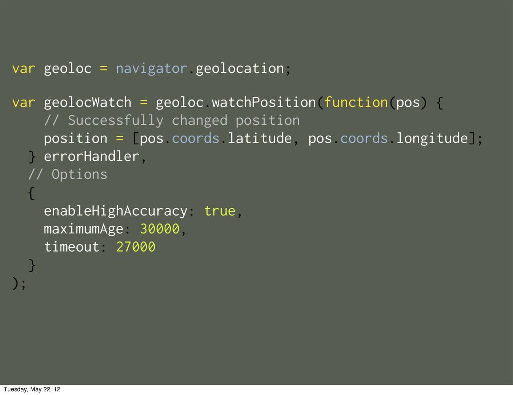 var geolocWatch = geoloc.watchPosition(function...
