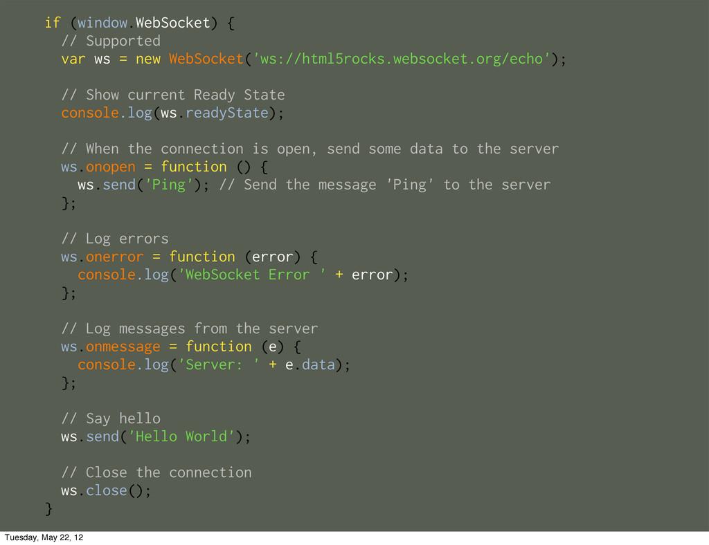 if (window.WebSocket) { // Supported var ws = n...