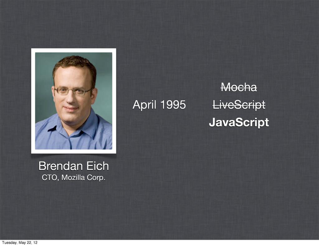 Mocha LiveScript JavaScript Brendan Eich CTO, M...