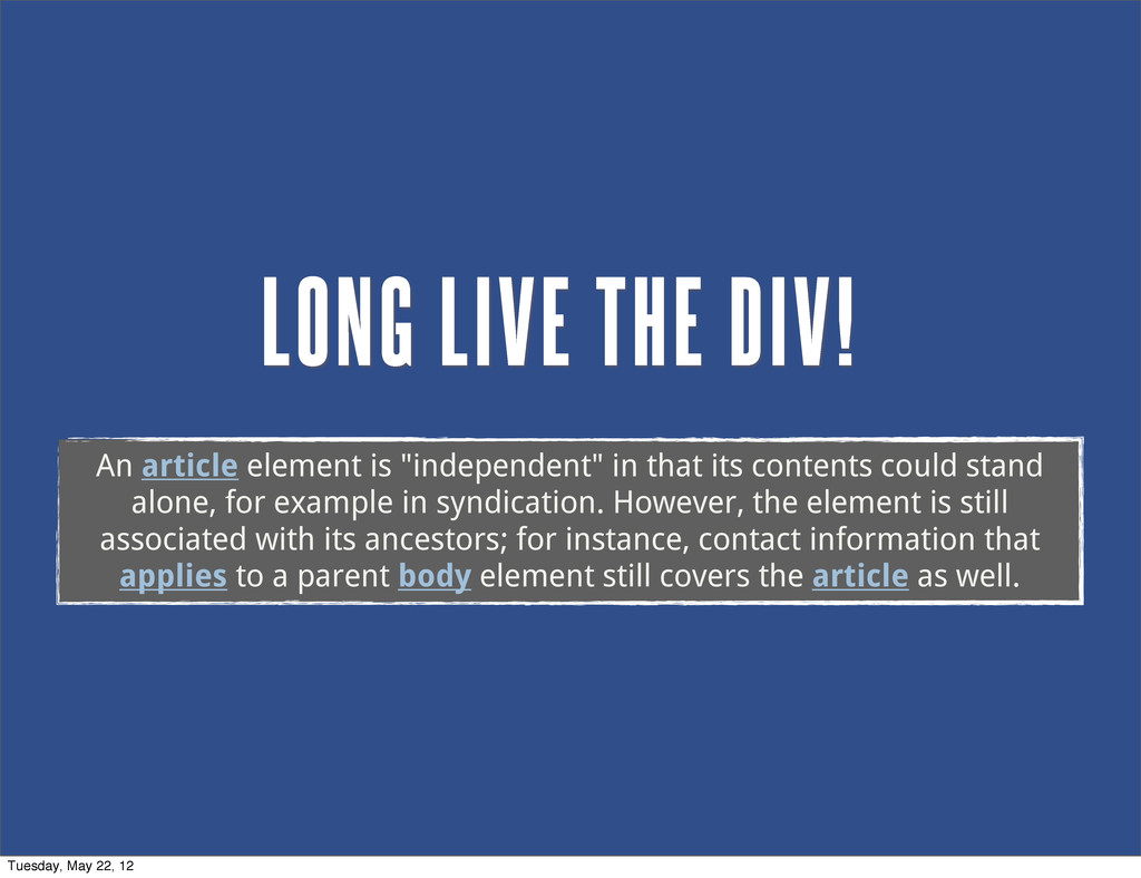 """LONG LIVE THE DIV! An article element is """"indep..."""