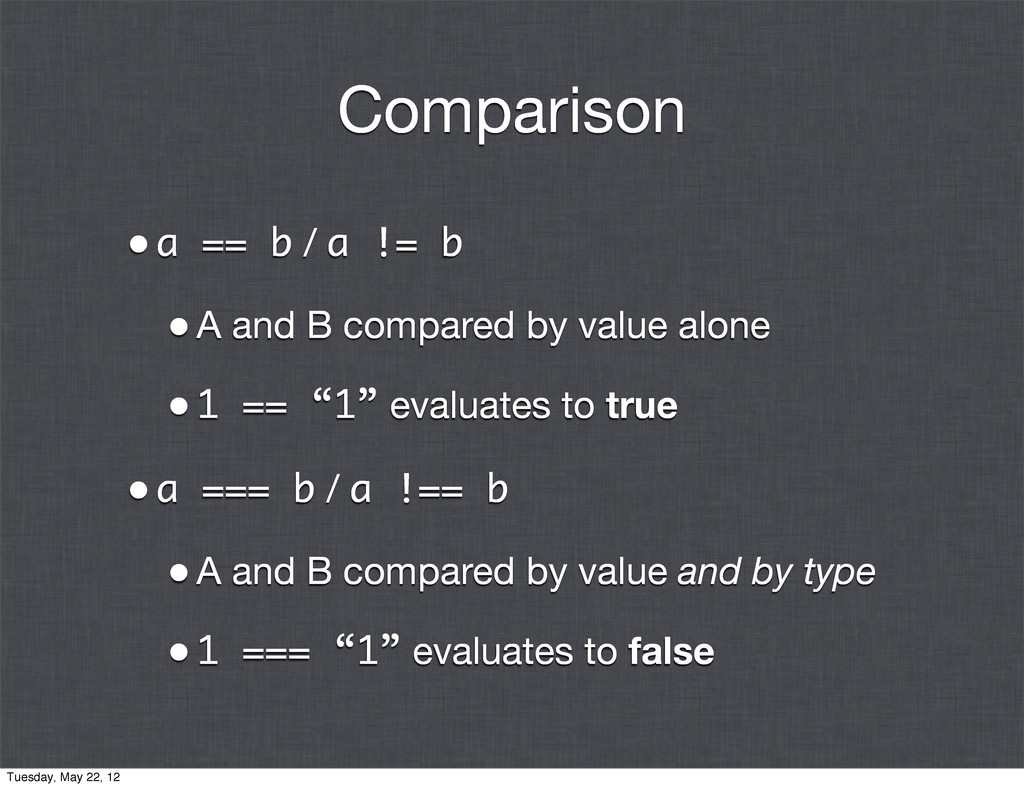 Comparison •a == b / a != b •A and B compared b...