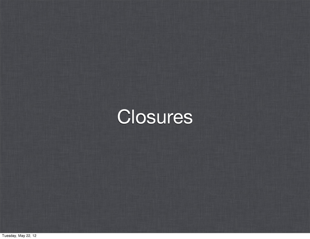 Closures Tuesday, May 22, 12