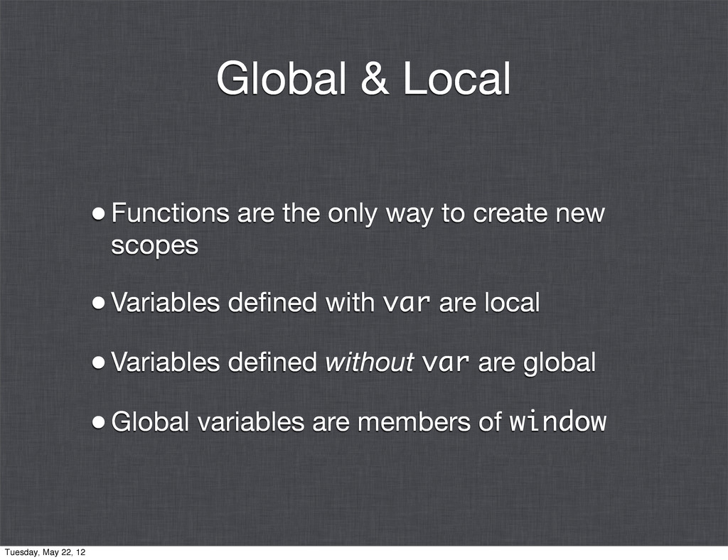 Global & Local •Functions are the only way to c...