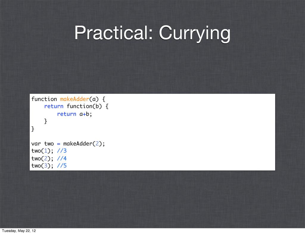 function makeAdder(a) { return function(b) { re...