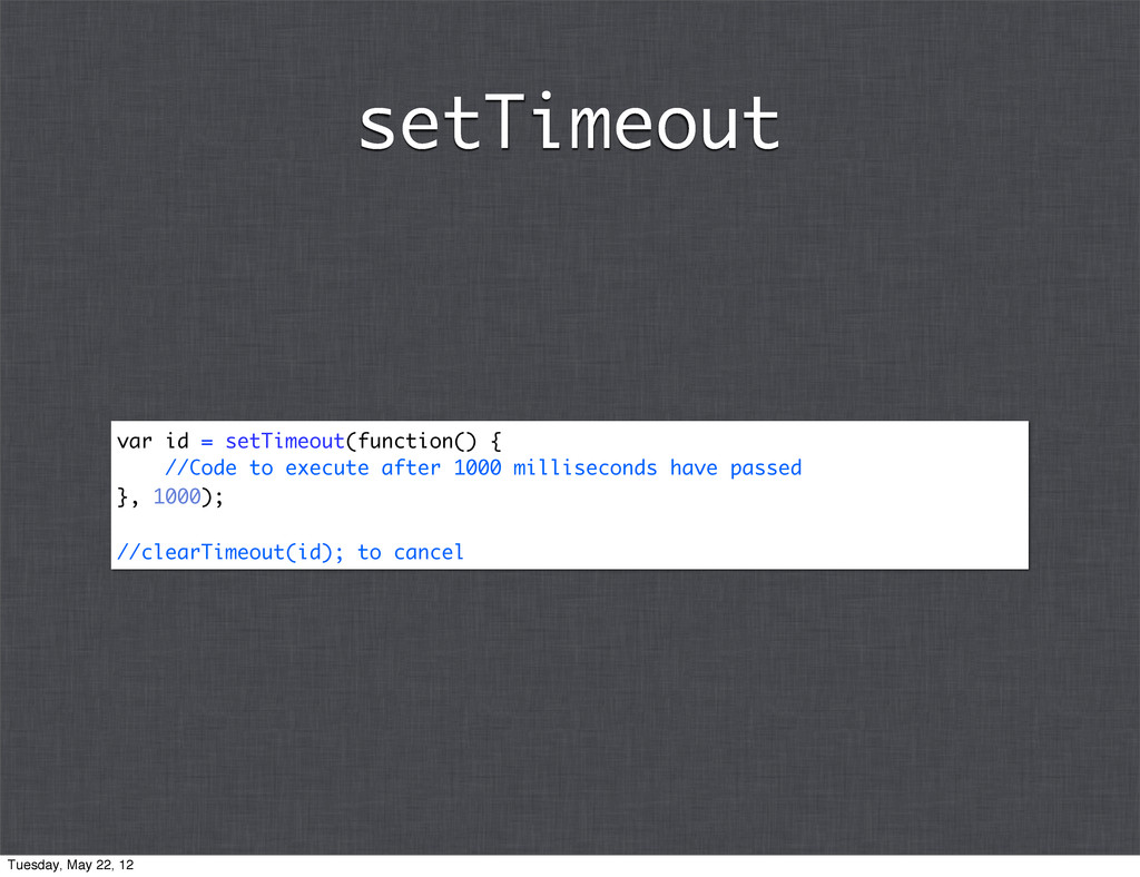 var id = setTimeout(function() { //Code to exec...