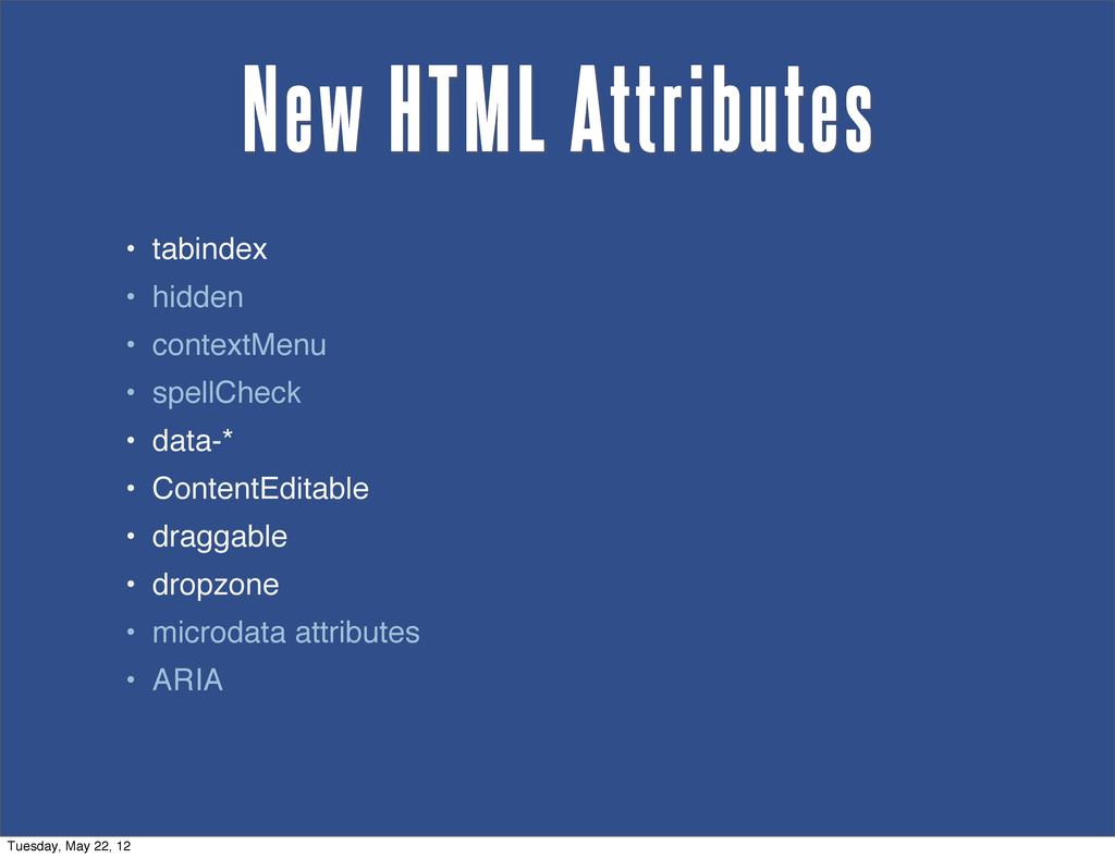 New HTML Attributes • tabindex • hidden • conte...