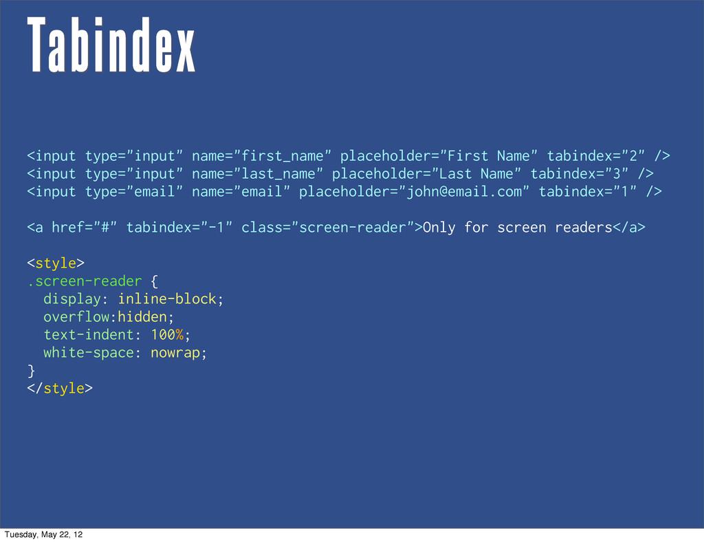 """Tabindex <input type=""""input"""" name=""""first_name"""" ..."""