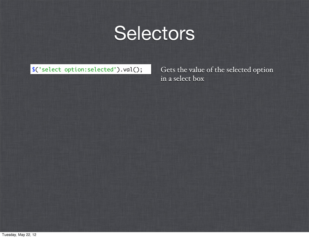 Gets the value of the selected option in a sele...