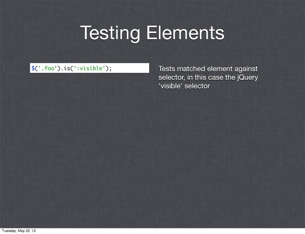 Tests matched element against selector, in this...