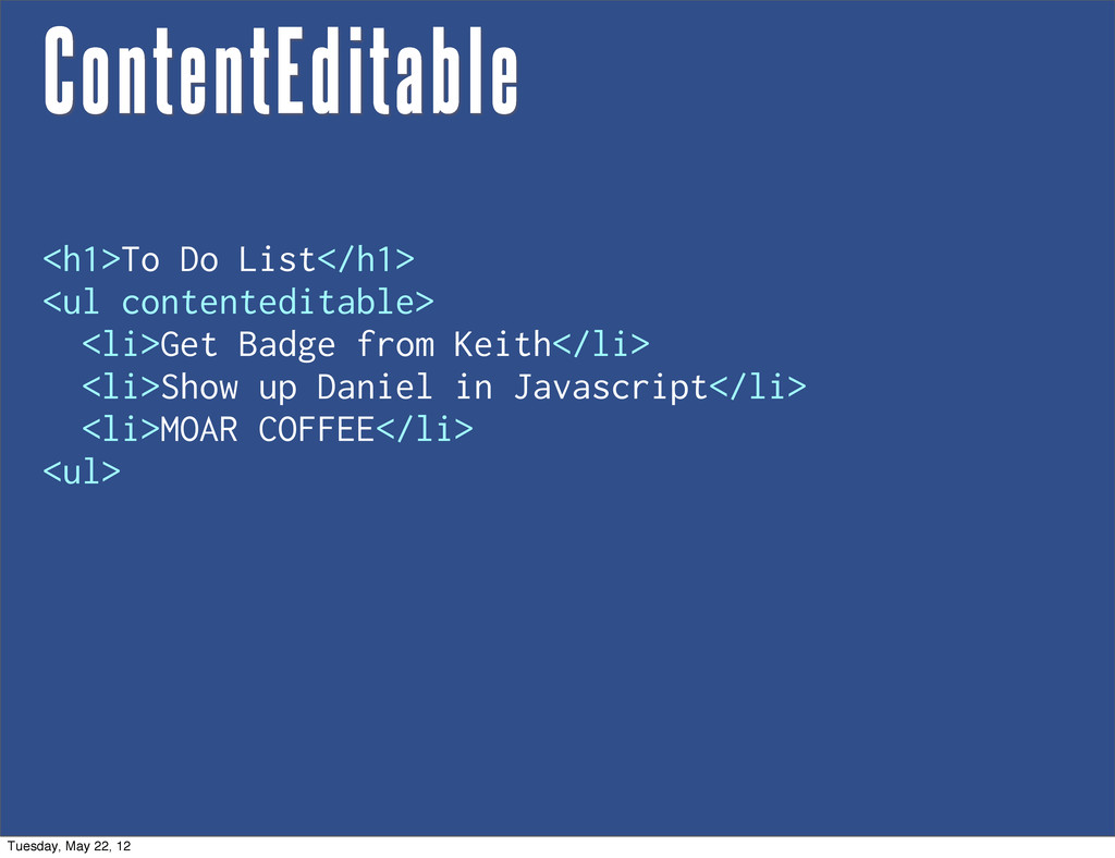ContentEditable <h1>To Do List</h1> <ul content...