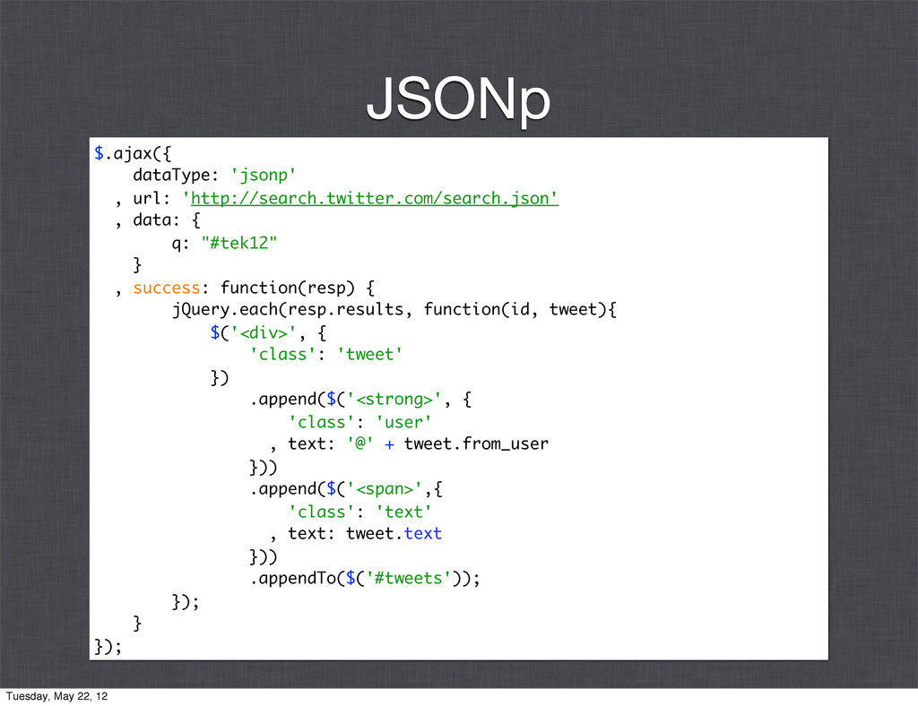 $.ajax({ dataType: 'jsonp' , url: 'http://searc...