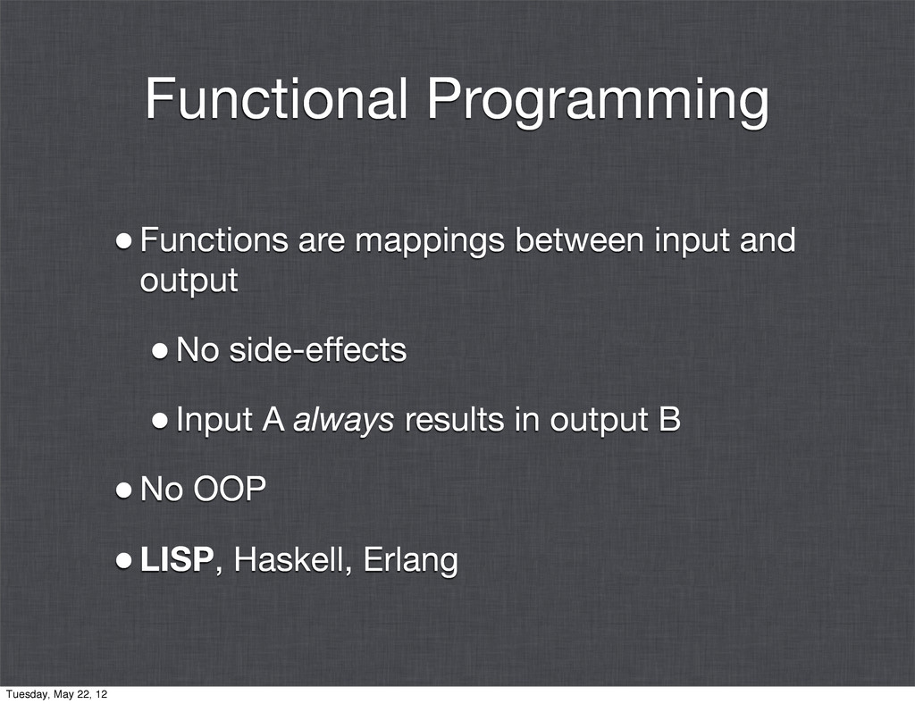 Functional Programming •Functions are mappings ...
