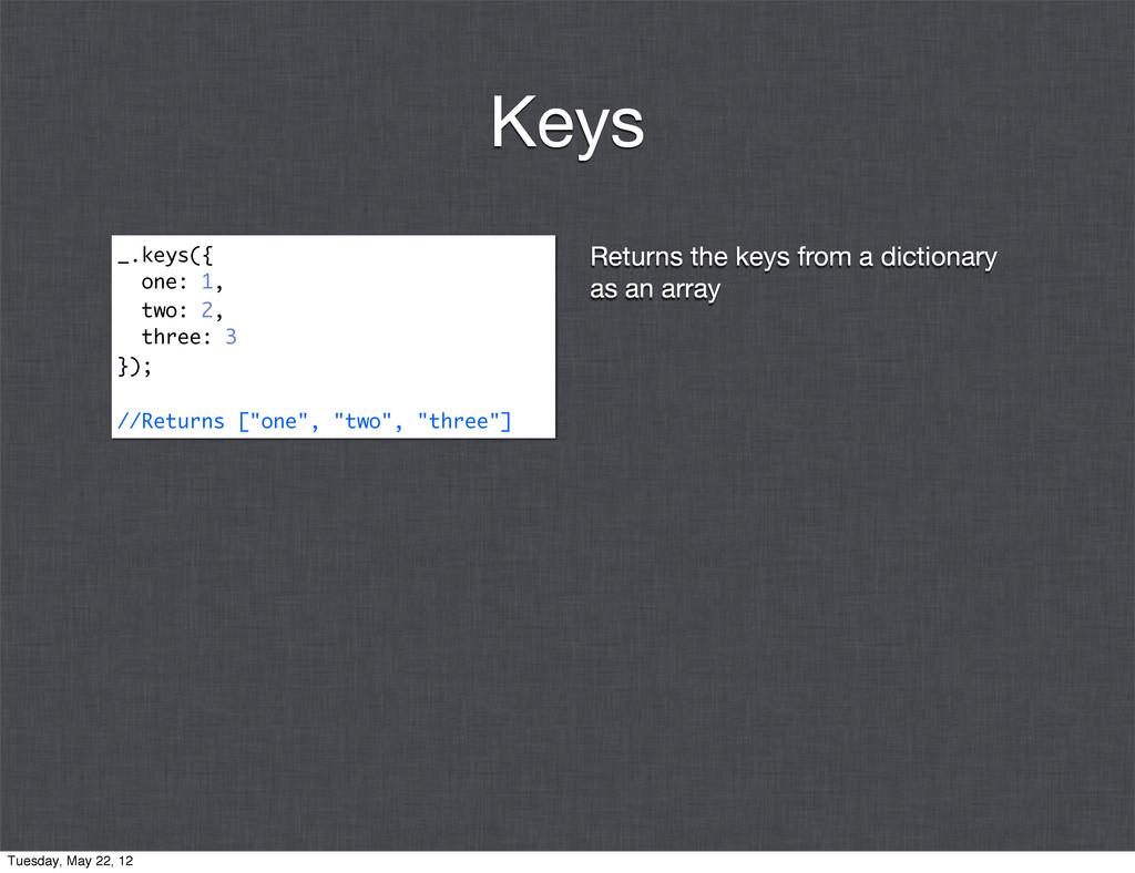 Returns the keys from a dictionary as an array ...