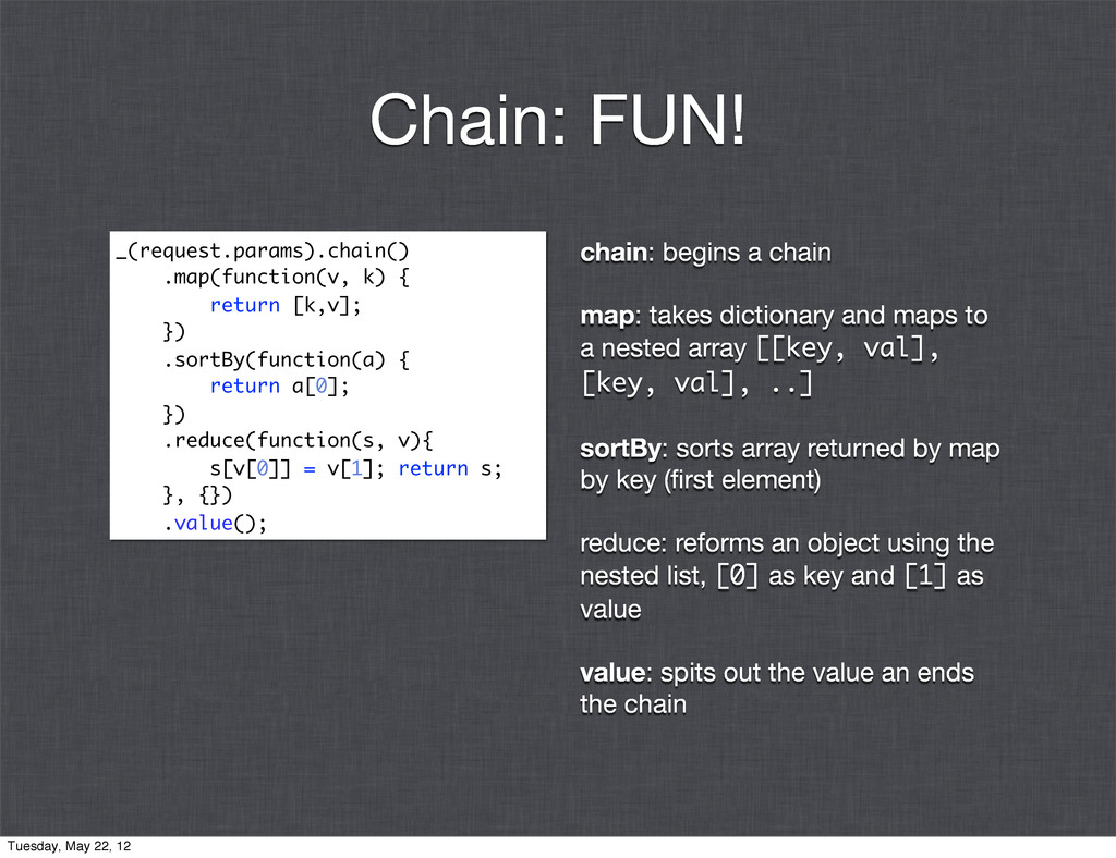 chain: begins a chain map: takes dictionary and...