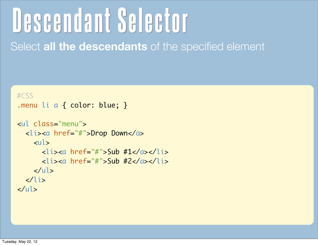 "#CSS .menu li a { color: blue; } <ul class=""men..."