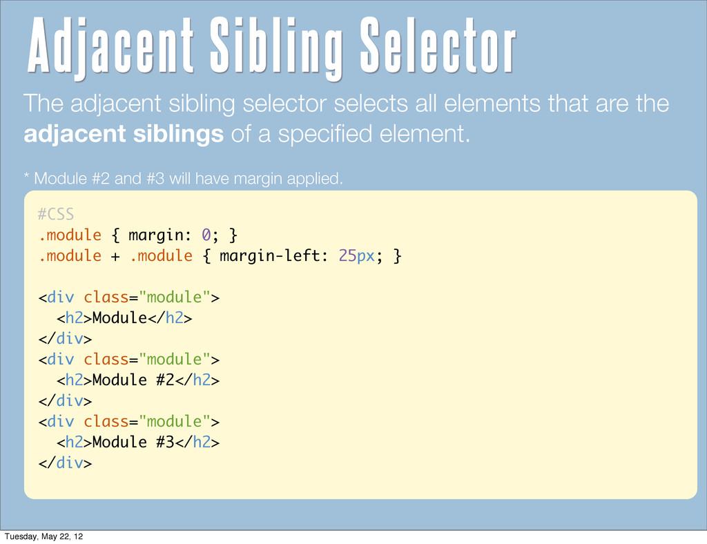 #CSS .module { margin: 0; } .module + .module {...